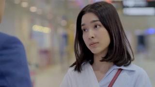 《泰版我可能不会爱你》萍慕与玛汶再见已是陌路人 毫无感情波澜