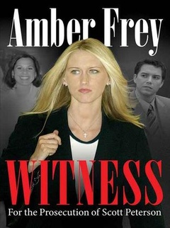 Amber Frey: Witness For The Prosecution